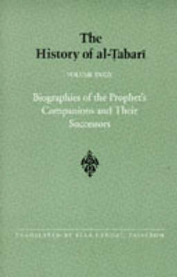 The History of al-Tabari Vol. 39: Biographies of the Prophet's Companions and Their Successors: al-Tabari's Supplement to His History - SUNY series in Near Eastern Studies (Paperback)