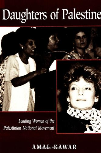 Daughters of Palestine: Leading Women of the Palestinian National Movement (Paperback)