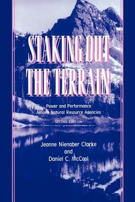 Staking Out the Terrain: Power and Performance Among Natural Resource Agencies, Second Edition (Paperback)