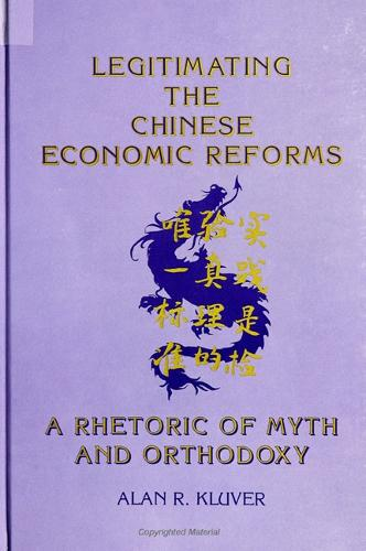 Legitimating the Chinese Economic Reforms: A Rhetoric of Myth and Orthodoxy - SUNY series in Communication Studies (Paperback)
