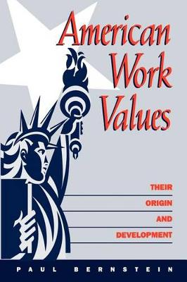 American Work Values: Their Origin and Development - SUNY series in the Sociology of Work and Organizations (Paperback)