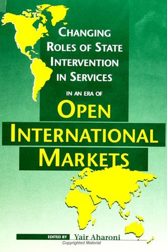 Changing Roles of State Intervention in Services in an Era of Open International Markets - SUNY series in International Management (Paperback)