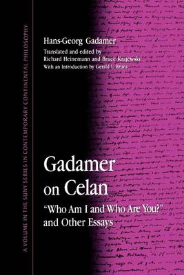 "Gadamer on Celan: ""Who Am I and Who Are You?"" and Other Essays - SUNY series in Contemporary Continental Philosophy (Paperback)"