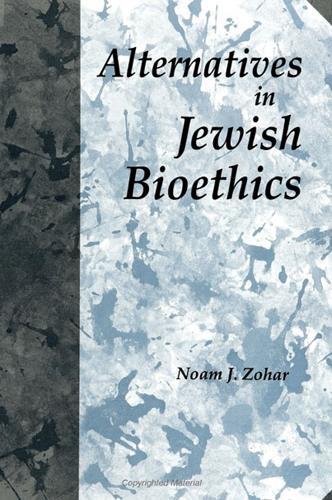 Alternatives in Jewish Bioethics - SUNY series in Jewish Philosophy (Paperback)