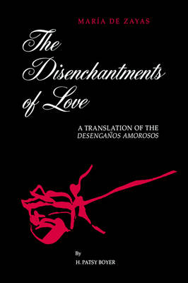 The Disenchantments of Love: A Translation of Desenganos Amorosos - SUNY series, Women Writers in Translation (Paperback)