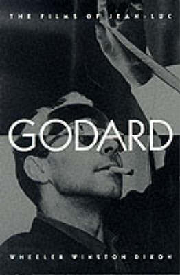 Films of Jean-Luc Godard, The - SUNY series, Cultural Studies in Cinema/Video (Paperback)