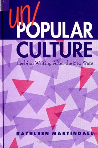 Un/Popular Culture: Lesbian Writing After the Sex Wars - SUNY series, Identities in the Classroom (Paperback)