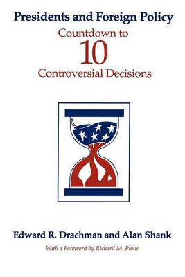 Presidents and Foreign Policy: Countdown to Ten Controversial Decisions - SUNY series in Leadership Studies (Paperback)
