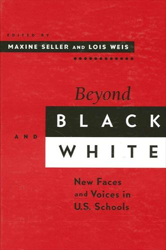Beyond Black and White: New Faces and Voices in U.S. Schools - SUNY series, Power, Social Identity, and Education (Paperback)