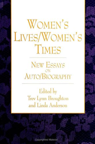 Women's Lives/Women's Times: New Essays on Auto/Biography - SUNY series, Feminist Theory in Education (Paperback)