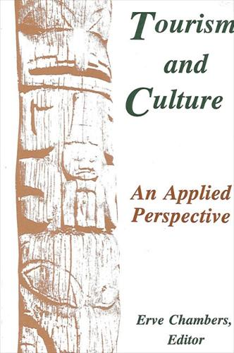 Tourism and Culture: An Applied Perspective - SUNY series in Advances in Applied Anthropology (Paperback)