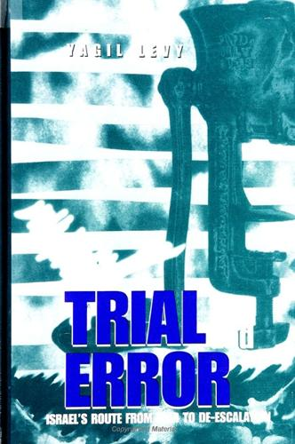 Trial and Error: Israel's Route from War to De-Escalation - SUNY series in Israeli Studies (Paperback)