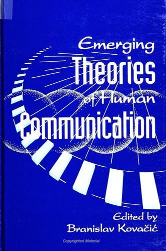 Emerging Theories of Human Communication - SUNY series, Human Communication Processes (Paperback)