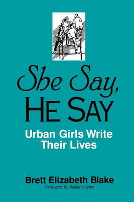 She Say, He Say: Urban Girls Write Their Lives (Paperback)