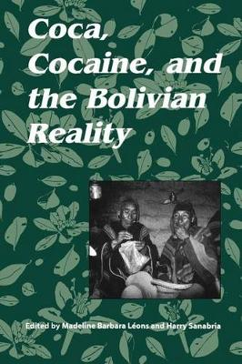 Coca, Cocaine, and the Bolivian Reality (Paperback)