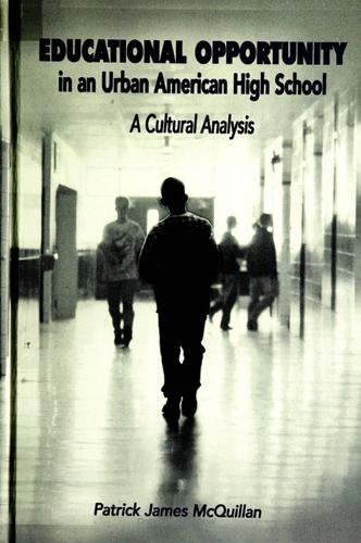 Educational Opportunity in an Urban American High School: A Cultural Analysis (Paperback)