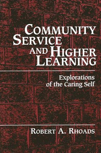 Community Service and Higher Learning: Explorations of the Caring Self (Paperback)