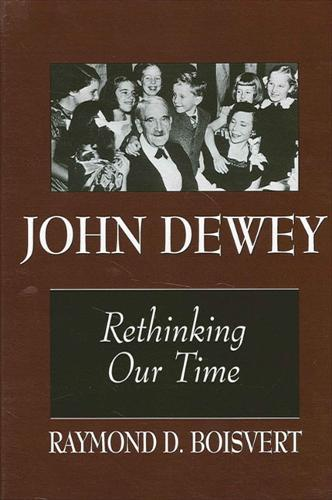 John Dewey: Rethinking Our Time - SUNY series, The Philosophy of Education (Paperback)