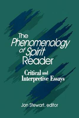 The Phenomenology of Spirit Reader: Critical and Interpretive Essays - SUNY Series in Hegelian Studies (Paperback)