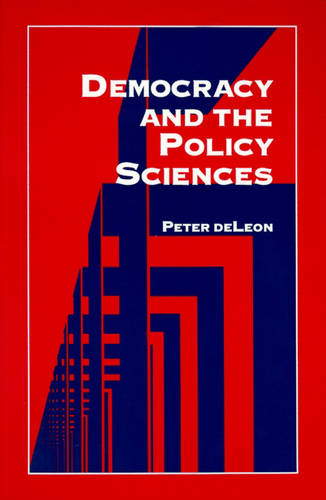 Democracy and the Policy Sciences - SUNY series in Public Policy (Paperback)