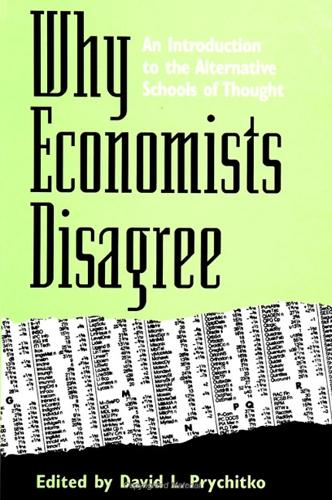 Why Economists Disagree: An Introduction to the Alternative Schools of Thought - SUNY series, Diversity in Contemporary Economics (Paperback)