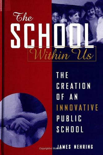The School within Us: The Creation of an Innovative Public School - SUNY series, Democracy and Education (Paperback)