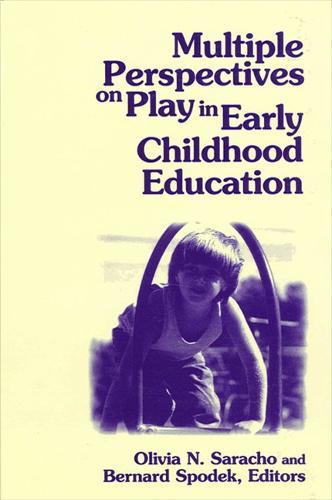 Multiple Perspectives on Play in Early Childhood Education - SUNY series, Early Childhood Education: Inquiries and Insights (Paperback)
