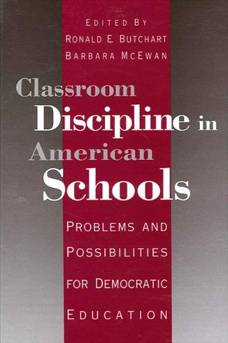 Classroom Discipline in American Schools: Problems and Possibilities for Democratic Education (Paperback)