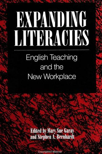 Expanding Literacies: English Teaching and the New Workplace - SUNY series, Literacy, Culture, and Learning: Theory and Practice (Paperback)