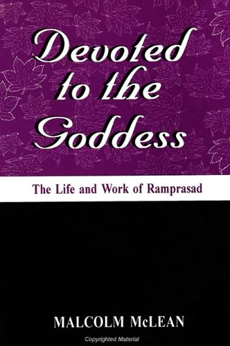 Devoted to the Goddess: The Life and Work of Ramprasad - SUNY series in Hindu Studies (Paperback)