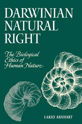 Darwinian Natural Right: The Biological Ethics of Human Nature - SUNY series in Philosophy and Biology (Paperback)