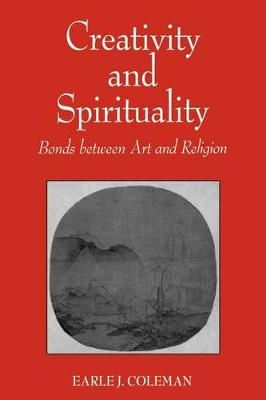Creativity and Spirituality: Bonds between Art and Religion (Paperback)