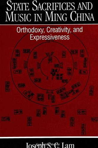 State Sacrifices and Music in Ming China: Orthodoxy, Creativity, and Expressiveness - SUNY series in Chinese Local Studies (Paperback)