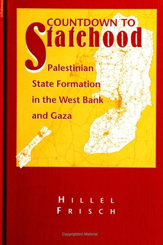 Countdown to Statehood: Palestinian State Formation in the West Bank and Gaza - SUNY series in Israeli Studies (Paperback)