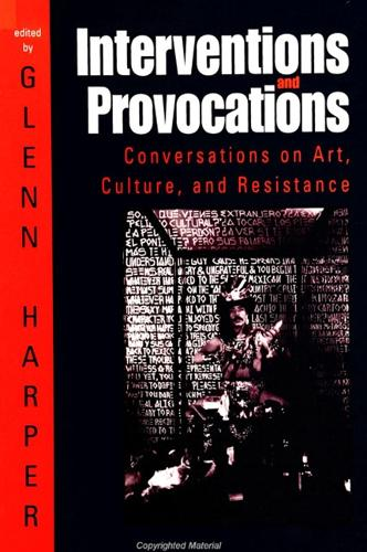 Interventions and Provocations: Conversations on Art, Culture, and Resistance - SUNY series, INTERRUPTIONS:  Border Testimony(ies) and Critical Discourse/s (Paperback)
