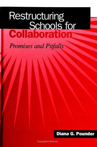 Restructuring Schools for Collaboration: Promises and Pitfalls - SUNY series, Educational Leadership (Paperback)