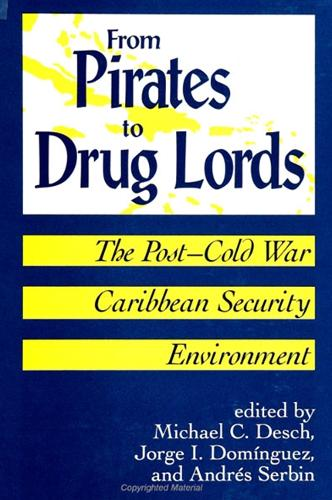From Pirates to Drug Lords: The Post - Cold War Caribbean Security Environment - SUNY series in Global Politics (Paperback)