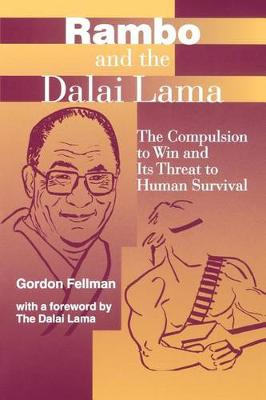 Rambo and the Dalai Lama: The Compulsion to Win and Its Threat to Human Survival - SUNY series, Global Conflict and Peace Education (Paperback)
