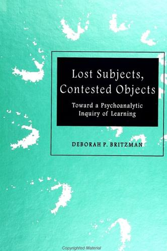 Lost Subjects, Contested Objects: Toward a Psychoanalytic Inquiry of Learning (Paperback)