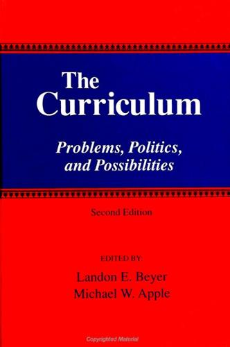 The Curriculum: Problems, Politics, and Possibilities (Second Edition) - SUNY series, Frontiers in Education (Paperback)