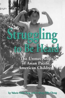Struggling To Be Heard: The Unmet Needs of Asian Pacific American Children - SUNY series, The Social Context of Education (Paperback)