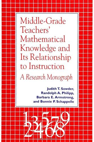 Middle Grade Teachers' Mathematical Knowledge and Its Relationship to Instruction: A Research Monograph - SUNY series, Reform in Mathematics Education (Hardback)
