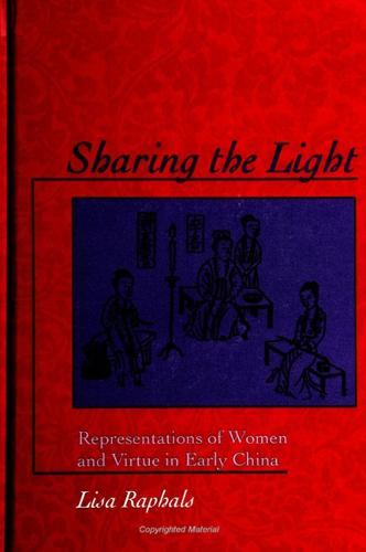 Sharing the Light: Representations of Women and Virtue in Early China - SUNY series in Chinese Philosophy and Culture (Paperback)