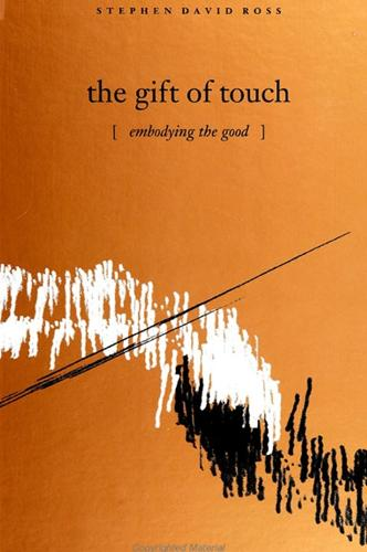 The Gift of Touch: Embodying the Good (Paperback)