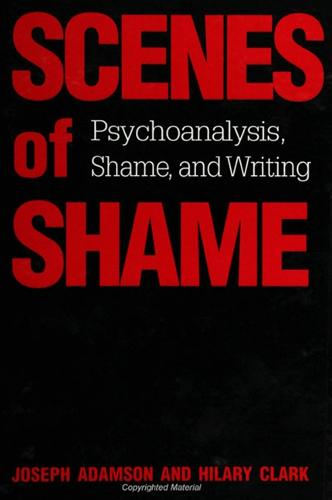 Scenes of Shame: Psychoanalysis, Shame, and Writing - SUNY series in Psychoanalysis and Culture (Paperback)