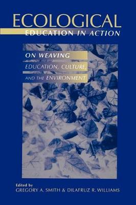 Ecological Education in Action: On Weaving Education, Culture, and the Environment (Paperback)