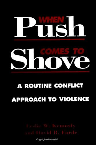 When Push Comes to Shove: A Routine Conflict Approach to Violence - SUNY series in Violence (Paperback)