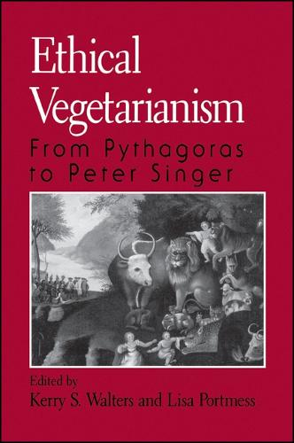 Ethical Vegetarianism: From Pythagoras to Peter Singer (Hardback)