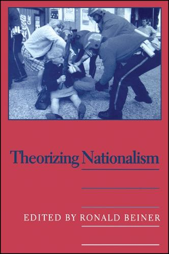 Theorizing Nationalism - SUNY Series in Political Theory: Contemporary Issues (Paperback)