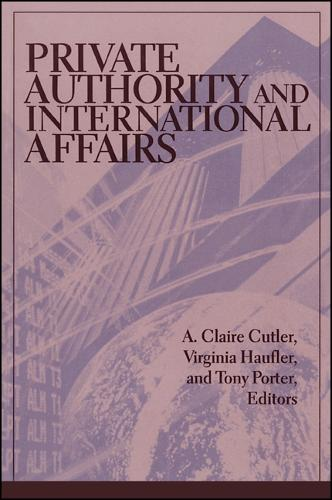 Private Authority and International Affairs - SUNY series in Global Politics (Paperback)